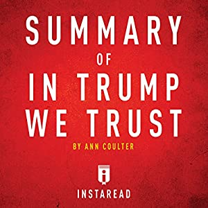 Summary of In Trump We Trust: by Ann Coulter Audiobook
