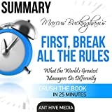img - for Marcus Buckingham's First Break All the Rules: What the World's Greatest Managers Do Differently Summary book / textbook / text book