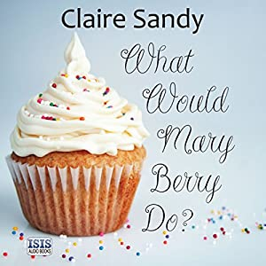 What Would Mary Berry Do? Hörbuch