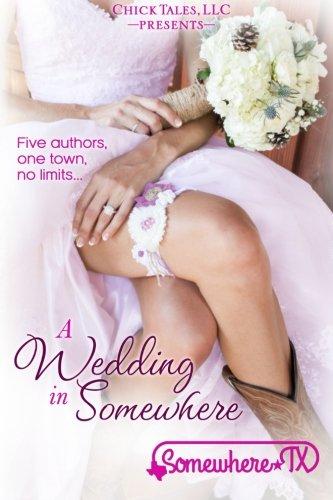 A Wedding in Somewhere (Somewhere, TX) (Volume 3)