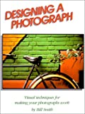 Designing a Photograph, Bill Smith and Watson-Guptill, 0817437762