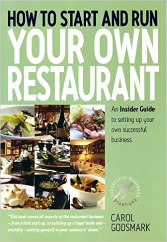How To Start Run Own Restaurant An Insider Guide To