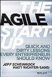 The Agile Startup, Jeff Scheinrock and Matt Richter-Sand, 1118548264