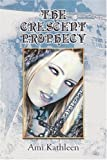 The Crescent Prophecy, Ami Kathleen, 1424119308