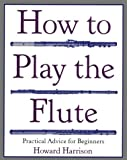 How to Play Flute, Howard Harrison, 031239599X