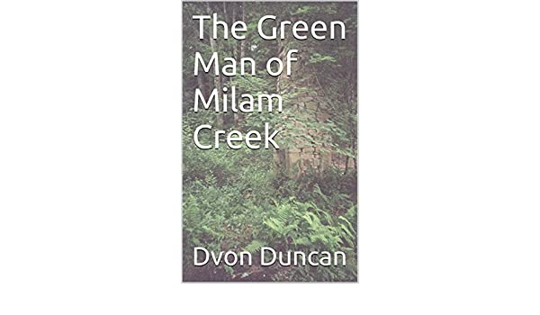 The Green Man of Milam Creek