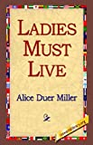 Ladies Must Live, Alice Duer Miller, 1421803003