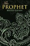 The Prophet (Wisehouse Classics Edition)