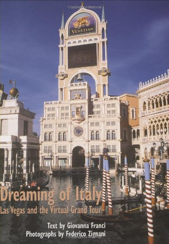Dreaming Of Italy: Las Vegas And The Virtual Grand Tour