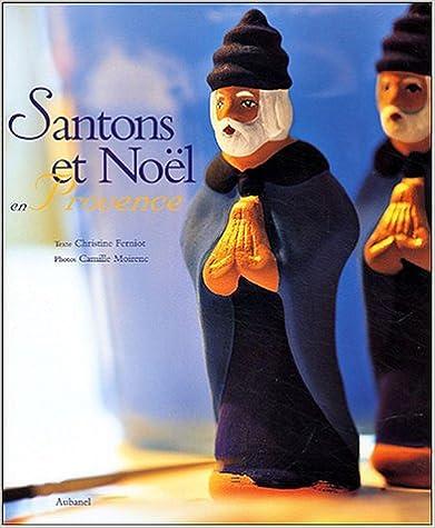 En ligne téléchargement Santons et Noël en Provence epub, pdf