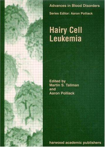 Hairy Cell Leukemia (Advances in Blood Disorders) pdf epub