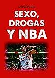 Sexo, drogas y NBA (Baloncesto para leer)