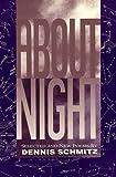 About Night, Dennis Schmitz, 0932440622