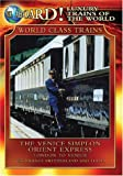 Luxury Trains of the World: The Venice Simplon Orient Express
