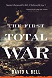 The First Total War, David A. Bell, 0618919813