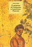 El Nacimiento del Cristianismo y El Gnosticismo (Spanish Edition)