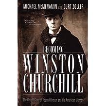 Becoming Winston Churchill by Michael McMenamin (2009-07-20)