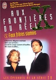 Aux frontières du réel, tome 5 : Faux frères siamois  par Les Martin
