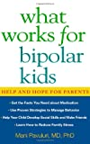 img - for What Works for Bipolar Kids: Help and Hope for Parents book / textbook / text book