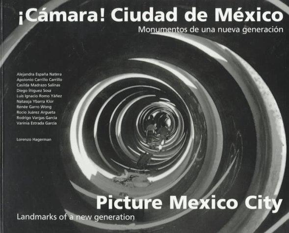 ¡Cámara! Ciudad de México / Picture Mexico City