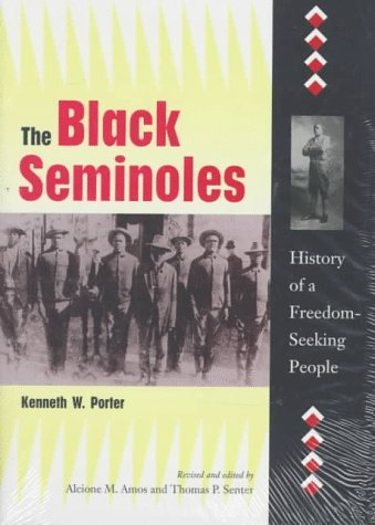 Black Seminoles: History of a Freedom-Seeking People: 1st (First) Edition