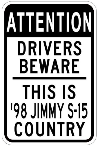 1998 98 GMC JIMMY S-15 Drivers Beware Sign - 12 x 18 Inches