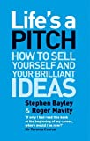 img - for Life's a Pitch: How to Sell Yourself and Your Brilliant Ideas by Roger Mavity (2009-01-06) book / textbook / text book