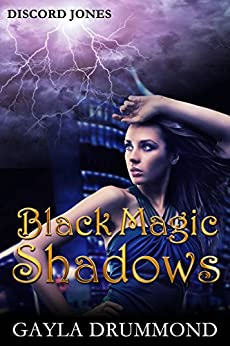 Black Magic Shadows (Discord Jones Book 5) by [Drummond, Gayla]