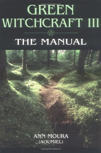 Green Witchcraft  The Manual