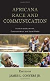 img - for Africana Race and Communication: A Social Study of Film, Communication, and Social Media book / textbook / text book