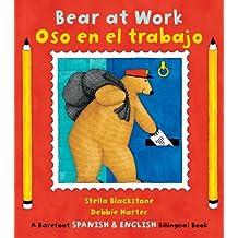 Bear at Work/Oso En El Trabajo