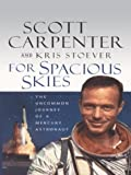 For Spacious Skies, Scott Carpenter and Kris Stoever, 0786254343