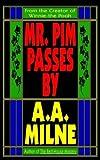 Mr Pim Passes By, A. A. Milne, 0809592452