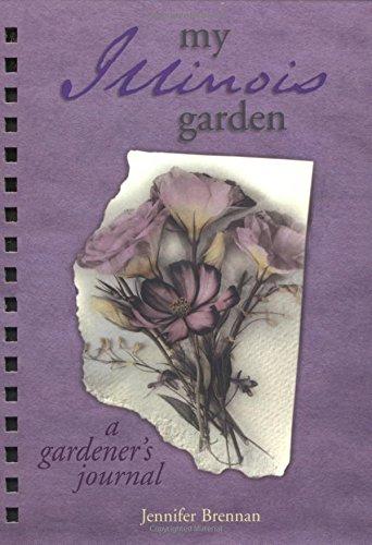 My Illinois Garden (My Gardener's Journal) - Illinois Garden