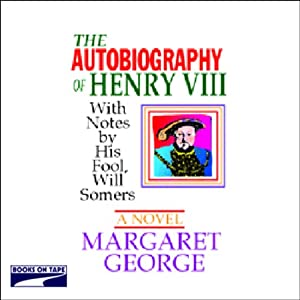 The Autobiography of Henry VIII Audiobook