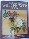 The Macmillan Wild Flower Book, Clarence J. Hylander, 0025579908