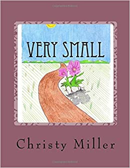 Amazon com: Very Small (9781975885281): Christy Miller