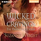 Bargain Audio Book - Wicked Cravings  The Phoenix Pack  Book 2