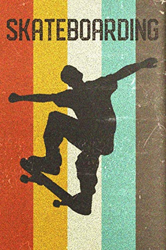 Skateboarding Journal: Cool Skater Boy Silhouette Image Retro 70s 80s Vintage Theme 108-page Journal/Notebook/Training Log To Write In For Skaterboarders Coaches Trainers por Clementine Arches Books