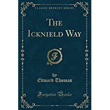 The Icknield Way (Classic Reprint)