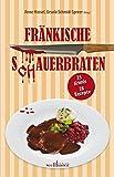 Fränkische S(ch)auerbraten: 25 Krimis, 28 Rezepte (Krimis und Rezepte)