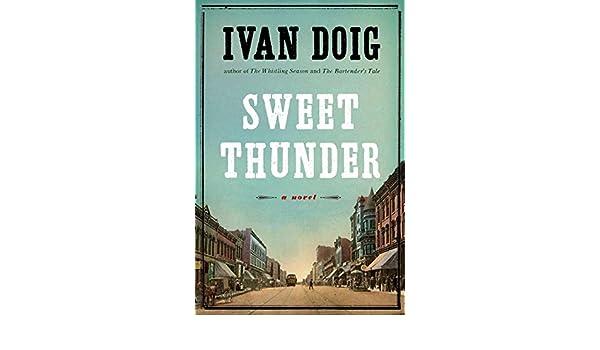 Sweet Thunder A Novel Amazon Ivan Doig Books