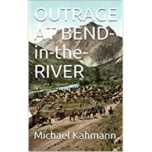 OUTRAGE AT BEND-in-the-RIVER