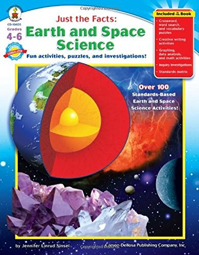 Just the Facts: Earth and Space Science, Grades 4 - 6: Fun activities, puzzles, and investigations! -