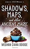 Shadows, Maps, and Other Ancient Magic (Dowser Series) (Volume 4)