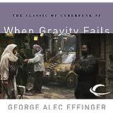 When Gravity Fails: Marid Audran Trilogy, Book 1