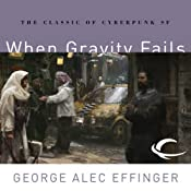 When Gravity Fails: Marid Audran Trilogy, Book 1 | George Alec Effinger