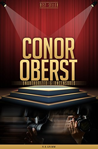 Conor Oberst Unauthorized & Uncensored (All Ages Deluxe Edition with Videos)