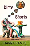 img - for Dirty Shorts: A rooster, a pussy and a private dick walk into a bar  book / textbook / text book