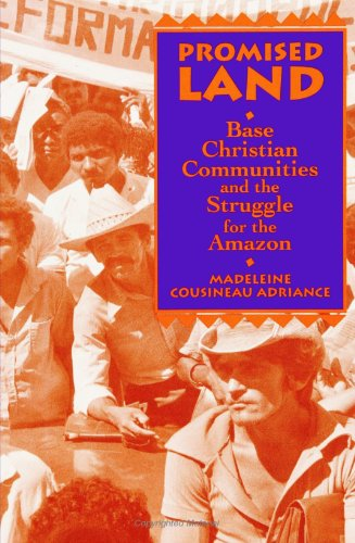 Promised Land: Base Christian Communities & the Struggle for the (S U N Y SERIES IN RELIGION, CULTURE, AND SOCIETY)
